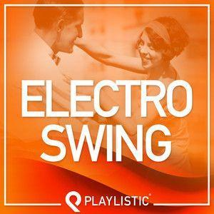 Electro Swing Top Tracks Spotify Playlist Spotify